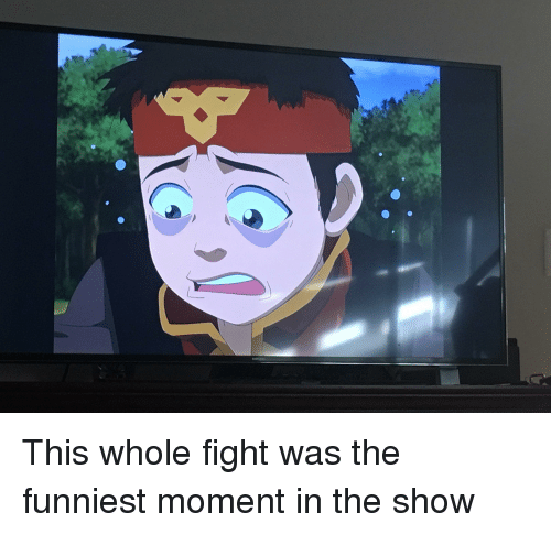 Fight, Moment, and Show