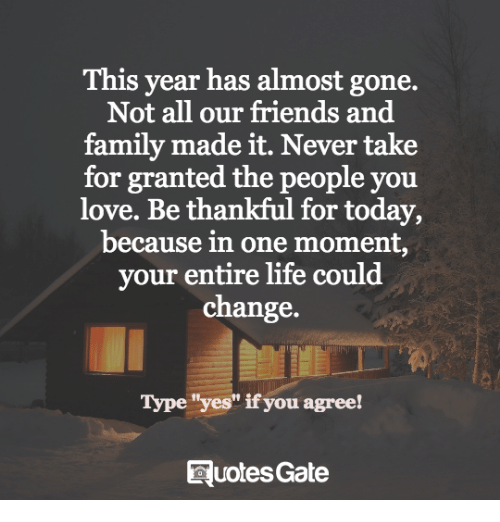 This Year Has Almost Gone Not All Our Friends And Family Made It