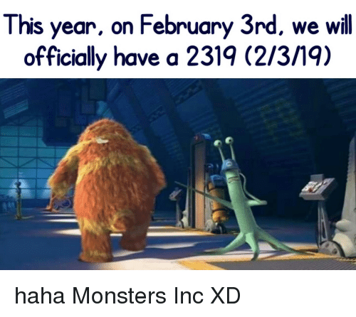 This Year on February 3rd We Il Officially Have a 2319 2319