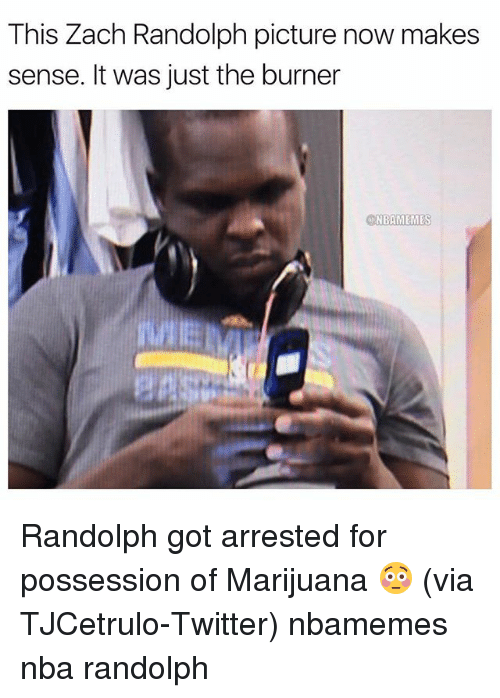 Basketball, Nba, and Sports: This Zach Randolph picture now makes  sense. It was just the burner  NBAMEMES Randolph got arrested for possession of Marijuana 😳 (via ‪TJCetrulo-Twitter) nbamemes nba randolph