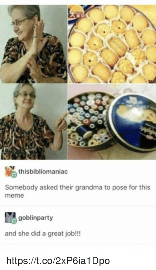 Grandma, Meme, and Memes: thisbibliomaniac  Somebody asked their grandma to pose for this  meme  goblinparty  and she did a great job!!! https://t.co/2xP6ia1Dpo