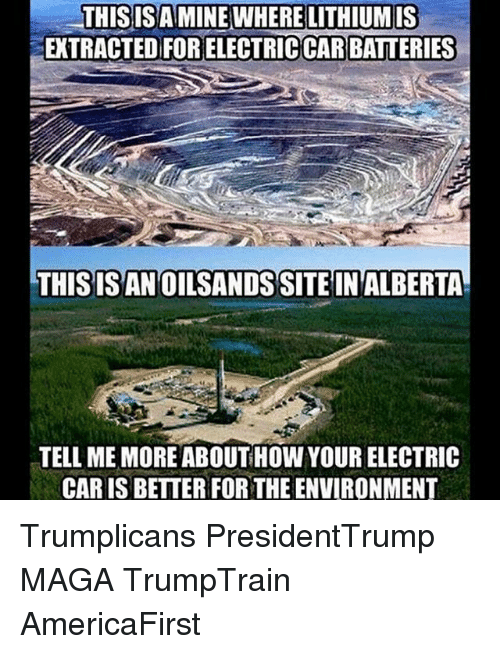 thisisa mine where lithiumis extracted for electriccar batteries thisisan oilsands 25451464 25 best electric car memes develope memes, ons memes, youtubers memes