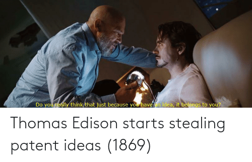 Edison, Thomas Edison, and Thomas: Thomas Edison starts stealing patent ideas (1869)