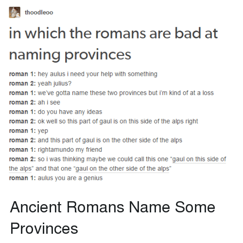 Thoodleoo in Which the Romans Are Bad at Naming Provinces Roman 1