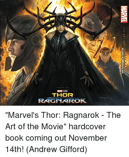 "Memes, Book, and Booking: THOR  RAGiAROK ""Marvel's Thor: Ragnarok - The Art of the Movie"" hardcover book coming out November 14th!  (Andrew Gifford)"