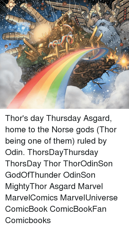 Thor's Day Thursday Asgard Home to the Norse Gods Thor Being One of