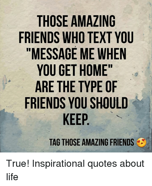 Text Quotes About Friendship: 25+ Best Memes About Inspirational Quotes About Life