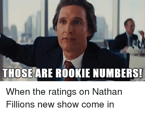 Nathan Fillion, New, and Show: THOSEARE ROOKIE NUMBERS When the ratings on Nathan Fillions new show come in