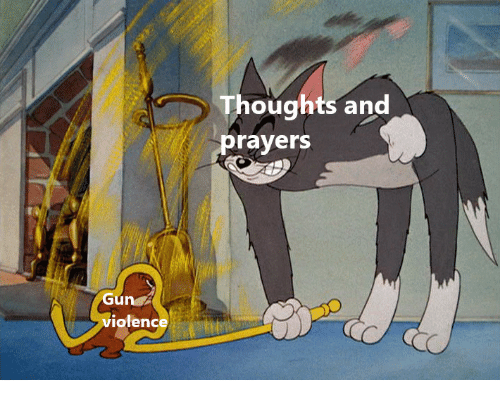 Gun, Thoughts and Prayers, and  Thoughts: Thoughts and  prayers  Gun  violence