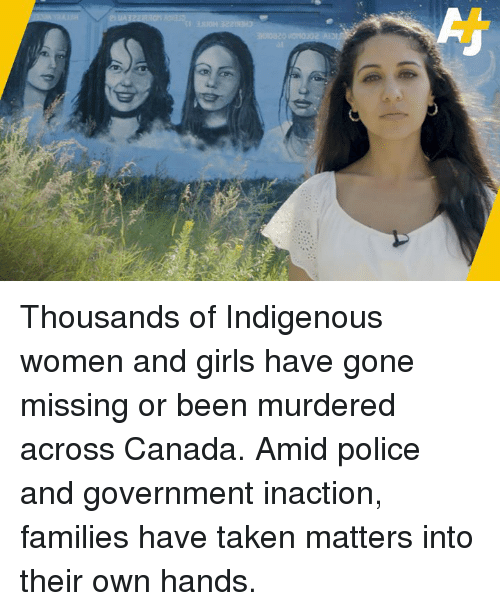 Thousands of Indigenous Women and Girls Have Gone Missing or