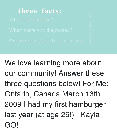 Three facts where do you live when were you diagnosed one random type 1 diabetes answers and answer three facts where do you solutioingenieria Images