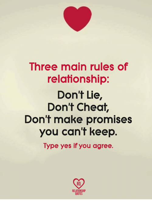 Three Main Rules Of Relationship Dont Lie Dont Cheat Dont Make