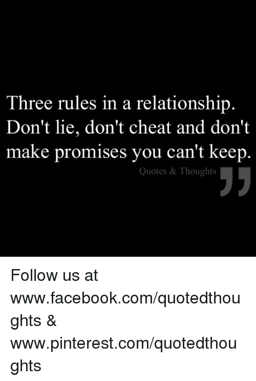 Three Rules In A Relationship Dont Lie Dont Cheat And Dont Make