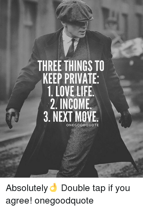 Life Love And Memes THREE THINGS TO KEEP PRIVATE 1 LOVE LIFE