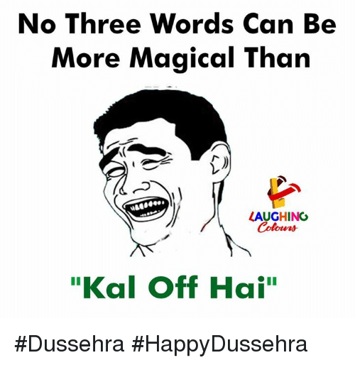 """Indianpeoplefacebook, Can, and Three: Three Words Can Be  More Magical Than  No  LAUGHING  Coleers  """"Kal Off Hai"""" #Dussehra #HappyDussehra"""