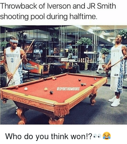 J.R. Smith, Memes, and Pool: Throwback of Iverson and JR Smith  shooting pool during halftime.  2SPORTHUMOURS Who do you think won!?👀😂