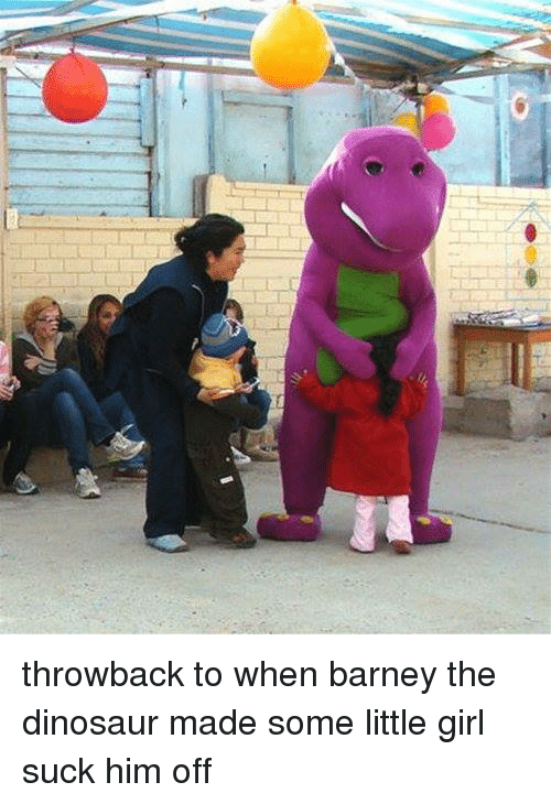 throwback to when barney the dinosaur made some little girl 4304744 nigger animal buck who played barney the dinosaur is now a sex