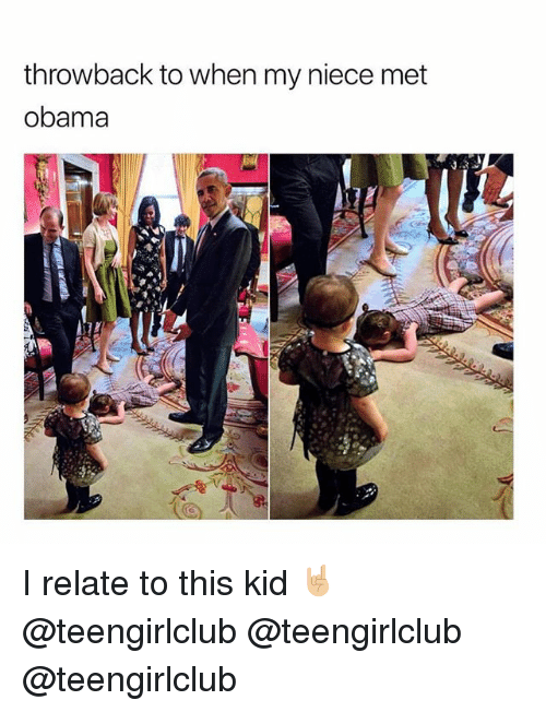 Obama, Girl, and Kid: throwback to when my niece met  obama I relate to this kid 🤘🏼 @teengirlclub @teengirlclub @teengirlclub