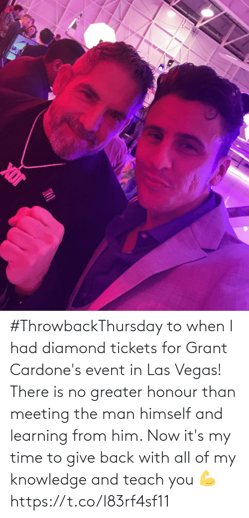 Memes, Las Vegas, and Diamond: #ThrowbackThursday to when I had diamond tickets for Grant Cardone's event in Las Vegas! There is no greater honour than meeting the man himself and learning from him.   Now it's my time to give back with all of my knowledge and teach you  💪 https://t.co/I83rf4sf11