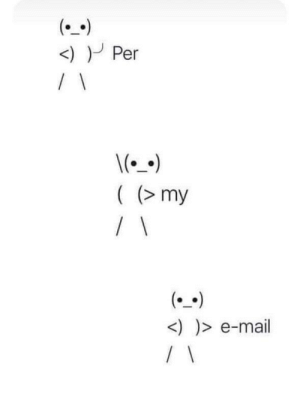 Work, Mail, and This: <)Per  \()  ((my  / \  (  <))>e-mail  / \ Anyone else work with people like this?