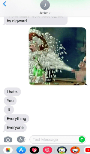 Life, Reddit, and Jordan: <K  Jordan >  by nigward  Oh!  I hate.  You  It  Everything  Everyone  Text Message My life