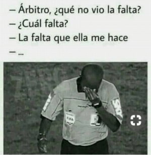 FUNNY - HILARIOUS  #lol #lmao #hilarious #laugh #photooftheday #friend #crazy #witty #instahappy  #joking #epic #instagood #instafun #memes #chistes #chistesmalos #imagenesgraciosas #humor #funny  #fun #lassolucionespara #dankmemes   #funnyposts #funnypictures #Instagood #Photooftheday #Beautiful #Happy #instagram #love: -Árbitro, qué no vio la falta?  -Cuál falta?  - La falta que ella me hace  SIAY FUNNY - HILARIOUS  #lol #lmao #hilarious #laugh #photooftheday #friend #crazy #witty #instahappy  #joking #epic #instagood #instafun #memes #chistes #chistesmalos #imagenesgraciosas #humor #funny  #fun #lassolucionespara #dankmemes   #funnyposts #funnypictures #Instagood #Photooftheday #Beautiful #Happy #instagram #love