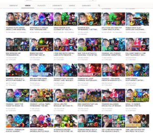 Since we are posting youtube thumbnails, I want to chime in with this great selfie collection!: ÜBERSICHT  KANÄLE  PLAYLISTS  KANALINFO  VIDEOS  COMMUNITY  vor 9 Monaten  vor 9 Monaten  vor 9 Monaten  NEW  FULL HP 425  24:35  13:58  26:26  28:54  25:49  23:59  MAXIMUM HEAL  TRYNDAMERE! GETTING..  YOUMUUS PLAYS HEROES  MORGANA IS A JUNGLER  GRASP REWORK IS NO  SPLIT PUSH GOD SHEN TOP  PERMA GHOST OLAF!  CLICKBAIT OP ! FULL HP =..  ! CARRY WHILE PLAYING...  ARENA [2 MIN ARAM WINS..  NOW? MORGANA MINI..  SUPER LOW COOLDOWNS...  89.361 Aufrufe vor 9 Monaten  18.783 Aufrufe vor 9 Monaten  98.227 Aufrufe vor 9 Monaten  131.550 Aufrufe  78.241 Aufrufe vor 9 Monaten  65.150 Aufrufe vor 9 Monaten  vor 9 Monaten  36  NEW  LV 25  1 SHOT  $TOO  80%  0.1  850  1.32 O  18:15  27:22  26:42  21:32  24:47  15:54  RENEKTON'S REAL  KEYSTONE? 5800 HP...  [TRUE ONE SHOTS ] WIN ALL  LANES WITH PREDATOR..  YOUMUUS 80% ZYONYA'S  COOLDOWN! DISRUPTION...  NEW IMPROVED URF  WAIT THIS IS ACTUALLY A  FULL EARLY GAME LV 2 ONE  TRYNDAMERE NO...  GOOD DEAL! $100 ON THE...  SHOT TALON BUILD! 450+...  77.606 Aufrufe  324.455 Aufrufe  130.096 Aufrufe  84.724 Aufrufe  158.945 Aufrufe  118.564 Aufrufe  vor 10 Monaten  vor 10 Monaten  vor 10 Monaten  vor 10 Monaten  vor 10 Monaten  vor 10 Monaten  OP  02:01  UNKITEABLE SLOW  SUSTAIN KAYN  2500  30:42  26:33  22:01  21:03  22:14  24:38  YOUMUUS 2500 RANGE  PREDATOR WARWICK ULTI !..  YOUMUUS 90% VAMP  OVERHEAL SUSTAIN KAYN ..  YOUMUUS | TEAR AT LV 1  WITH FUTURE MARKET RY...  NEW KEYSTONE MAKES  YOUMUUS PLAYS THE NEW  MONEY MAKING  SHYVANA UNKITABLE!..  PROJECT JHIN! NEW BEST...  KLEPTOMANCY VIKTOR !..  204.225 Aufrufe  103.443 Aufrufe  79.698 Aufrufe  114.386 Aufrufe  161.712 Aufrufe  462.571 Aufrufe  vor 10 Monaten  vor 10 Monaten  vor 10 Monaten  vor 10 Monaten  vor 10 Monaten  vor 10 Monaten  WHY?  QUESTFOR  FULL REVEAL  1500! AP  BG CRITS  GOD MADE  6.53 FREE FLASH?  694  3621 11:58  35:39  10:19  6:28  24:50  YOUMUUS QUEST FOR  YOUMUUS LETHAL TEMPO 