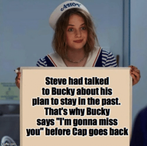 """Sad, Back, and Com: Ано  Steve had talked  to Bucky about his  plan to stay in the past.  That's why Bucky  says """"I'm gonna miss  you'"""" before Cap goes back  imgflip.com Don't do that. Don't make me sad"""