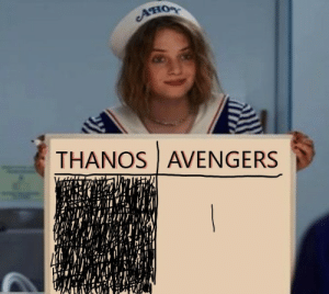 Avengers, Thanos, and How: Ано  THANOS AVENGERS How many did we win?
