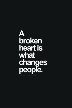 broken heart: А  broken  heart is  what  changes  рeople.  HpLyr com