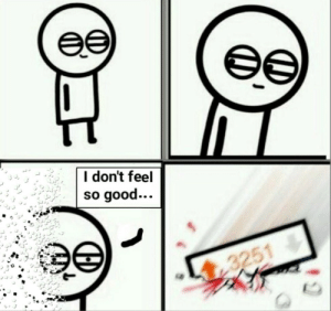 Basically all of Reddit right now by XXxLookAtThesexXX CLICK HERE 4 MORE MEMES.: еӨ  I don't feel  so good...  3251 Basically all of Reddit right now by XXxLookAtThesexXX CLICK HERE 4 MORE MEMES.