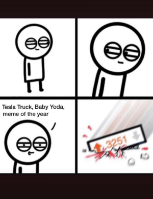 Meme, Reddit, and Yoda: е  ее  Tesla Truck, Baby Yoda,  meme of the year  3251  CED Hihi, real sneaky