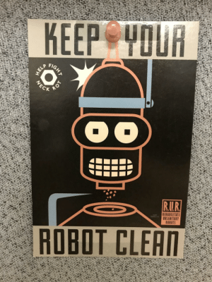 Tumblr, Blog, and Fight: КЕЕРФУОUA  FIGHT  о  WECY  R.U.R  REHABILITATE  UNSANITARY  ROBOTS  MAY  GRoNG  ROBOT CLEAN  ROT scifiseries:  Keep Your Robot Clean