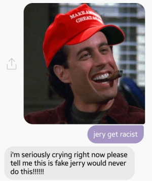 superchunk: milkyloveclay:  ELIZABETH IS THAT U …  yes…….. : МАKЕA  GREATAGN  jery get racist  i'm seriously crying right now please  tell me this is fake jerry would never  do this!!!!! superchunk: milkyloveclay:  ELIZABETH IS THAT U …  yes……..