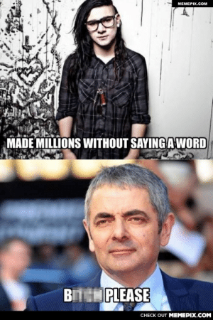 Rowan Atkinson is truly amazing!omg-humor.tumblr.com: МЕМЕРIХ.Сом  MADE MILLIONS WITHOUT SAYING A WORD  BIT PLEASE  CНECK OUT MЕМЕРIХ.COМ Rowan Atkinson is truly amazing!omg-humor.tumblr.com