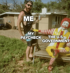 Invest for a pantsful of profits! You'll be lovin' it! via /r/MemeEconomy https://ift.tt/2OL58ur: МЕ  MY  THE U.S.  GOVERNMENT  PAYCHECK Invest for a pantsful of profits! You'll be lovin' it! via /r/MemeEconomy https://ift.tt/2OL58ur