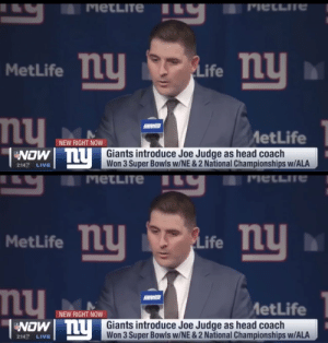 RT @NYGDaily: This. This. All of this. https://t.co/rCHiw3EEaH: וVוCשET  мetLITe  ny  Life ny  MetLife TLU  ny  GIANTS  MetLife  NEW RIGHT NOW  Giants introduce Joe Judge as head coach  NOW  ILy Mona Super Bowls w/NE & 2 National Championships w/ALA  2:14  LIVE   MetLITe  סויוCLLITש  FLife ny  MetLife TLU  ny  GANTS  MetLife  NEW RIGHT NOW  Giants introduce Joe Judge as head coach  Won 3 Super Bowls w/NE & 2 National Championships w/ALA  NU  NOW  2:14 LIVE RT @NYGDaily: This. This. All of this. https://t.co/rCHiw3EEaH