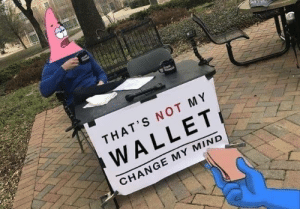 Dank, Memes, and Reddit: आ  SoowneR  THAT'S NOT MY  WALLET  CHANGE MY MIND Excuse me sir, but I do believe you've dropped your wallet… by PitchforkAssistant FOLLOW 4 MORE MEMES.