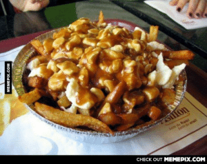 """Fellow this is what a real Canadian poutine look like…omg-humor.tumblr.com: """"ளி்  Juste du frais!  Juste du vrail  CHECK OUT MEMEPIX.COM  MEMEPIX.COM Fellow this is what a real Canadian poutine look like…omg-humor.tumblr.com"""