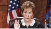 "Dumb, Judge Judy, and Judy Sheindlin: ""Either you're playing dumb or it's not an act."" —Judge Judy Sheindlin, who turns 74 today"