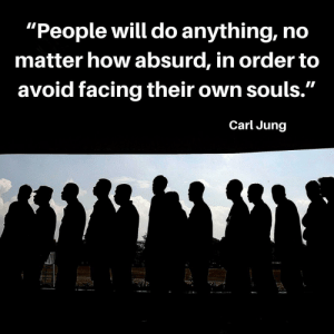 """""""People will do anything, no matter how absurd, in order to avoid facing their own souls."""" - Carl Jung [1080x1080]: """"People will do anything, no matter how absurd, in order to avoid facing their own souls."""" - Carl Jung [1080x1080]"""
