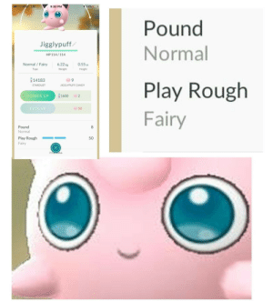 tovakiin:  im kinkshaming : ▼ 9:30 PM  14%  Pound  Normal  Jigglypuff  HP114/114  Normal Fairy 6.22kg 0.55 m  Type  Weight  Height  14183  STARDUST  Play Rough  Fairy  IGGLYPUFF CANDY  POWER UP  16002  EVOLVE  50  Pound  Normal  Play Rough  Fairy  50  7/  16 tovakiin:  im kinkshaming