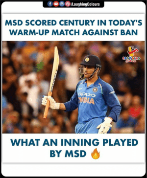 #MSDhoni #IndvBan #CWC2019: 。画(8)/LaughingColours  f  MSD SCORED CENTURY IN TODAY'S  WARM-UP MATCH AGAINST BAN  AUGH  IA  WHAT AN INNING PLAYED  BY MSD #MSDhoni #IndvBan #CWC2019