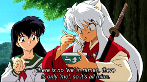 No We: うま  There is no 'we*in ramen, there  is only 'me', so it's all mine.