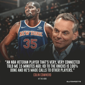 "New York Knicks, Nba, and Connected: くう  NEWYORK  35  ""AN NBA VETERAN PLAYER THAT'S VERY, VERY CONNECTED  TOLD ME 15 MINUTES AGO: KD TO THE KNICKS IS 100%  DONE AND HE'S MADE CALLS TO OTHER PLAYERS.""  COLIN COWHERD  HIT THE HERD  OL Could the #3 pick, KD and potentially another superstar revitalize the shaken Knicks franchise? 🤔 — @KnicksNationCP"