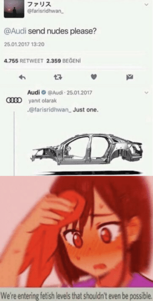 audi-senpai uwu ... #animememes #animememe #anime: ファリス  @farisridhwan  @Audi send nudes please?  25.01.2017 13:20  4.755 RETWEET 2.359 BEGEN  Audi@Audi 25.01.2017  CD yanit olarak  @farisridhwan Just one.  We're entering fetish levels that shouldn't even be possible audi-senpai uwu ... #animememes #animememe #anime