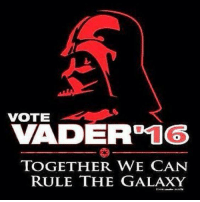 """Memes, 🤖, and Galaxy: レ  VOTE  VADER""""16  TOGETHER WE CAN  RULE THE GALAXY I'd vote for him!"""