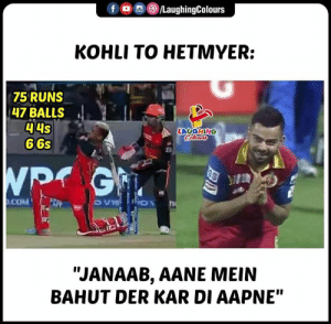 "Match, Indianpeoplefacebook, and Ipl: 回e/LaughingColours  f (  KOHLI TO HETMYER:  75 RUNS  47 BALLS  44s  66s  LAUGHING  COM  It  ""JANAAB, AANE MEIN  BAHUT DER KAR DI AAPNE"" Man Of The Match #ShimronHetmyer  #RCBvSRH #IPL"