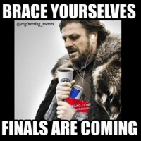 Brace yourselves😅 engineeringstudent engineering engineer engineering_memes finals engineeringrepublic examweek finalsweek: @engineering nemes  AG COM  FINALS ARE COMING Brace yourselves😅 engineeringstudent engineering engineer engineering_memes finals engineeringrepublic examweek finalsweek