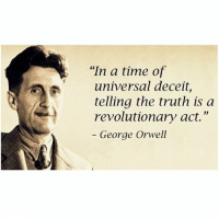 "📜🖋Quote.  quote deceit lies revolution tellthetruth revolutionaryact georgeorwell engineering science engineeringrepublic engineering_memes: ""In a time of  universal deceit,  telling the truth is a  revolutionary act.""  George Orwell 📜🖋Quote.  quote deceit lies revolution tellthetruth revolutionaryact georgeorwell engineering science engineeringrepublic engineering_memes"
